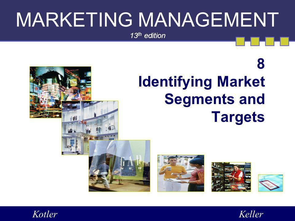 CHP: 8&10-2 Effective Targeting Requires… Identify and profile distinct groups of buyers who differ in their needs and preferences.