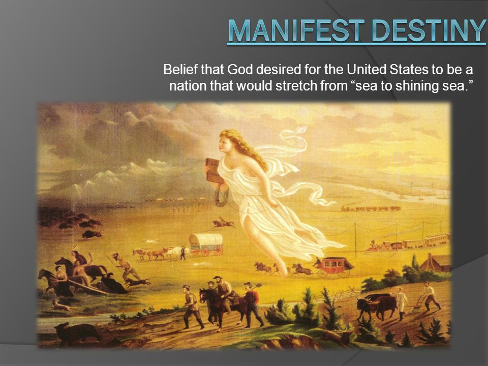 "Belief that God desired for the United States to be a nation that would stretch from ""sea to shining sea."""