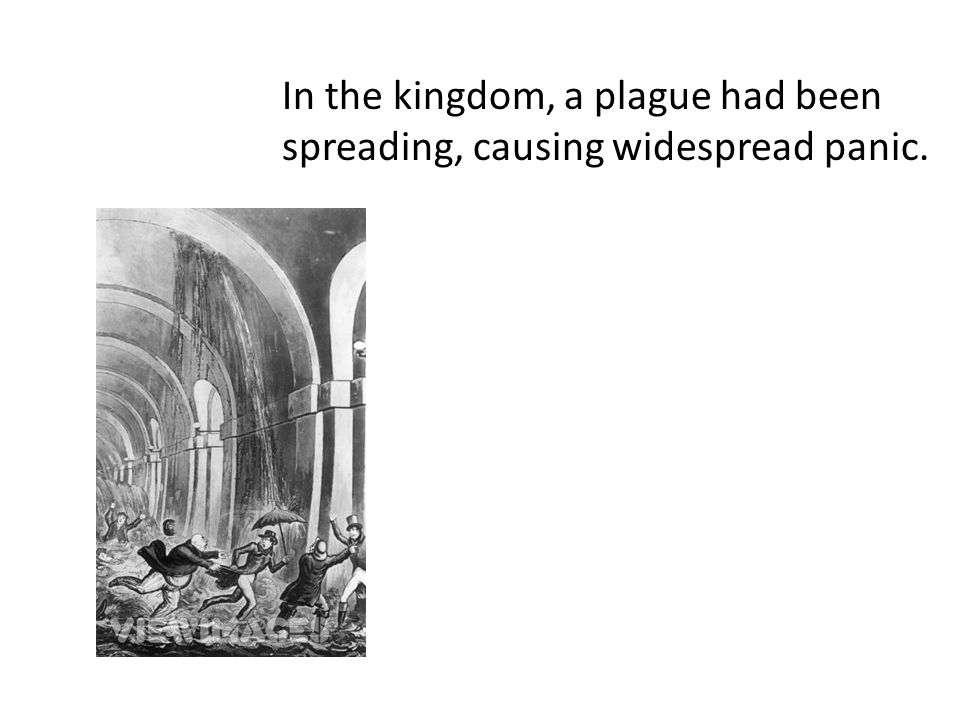 In the kingdom, a plague had been spreading, causing widespread panic.