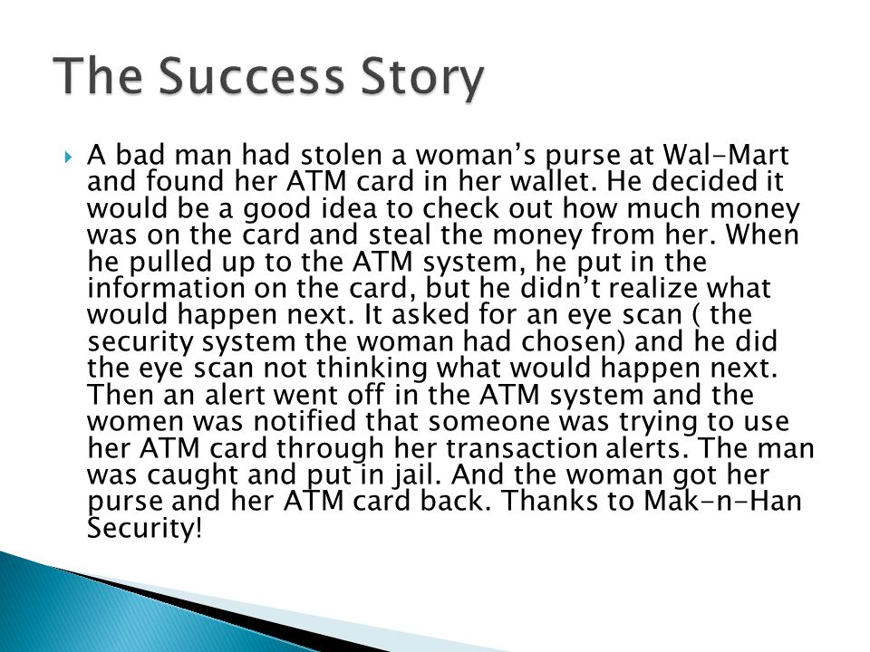  A bad man had stolen a woman's purse at Wal-Mart and found her ATM card in her wallet.