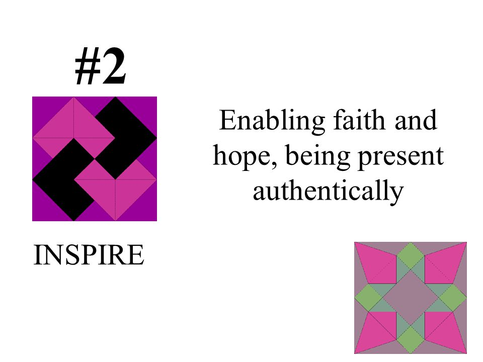 #2 Enabling faith and hope, being present authentically INSPIRE