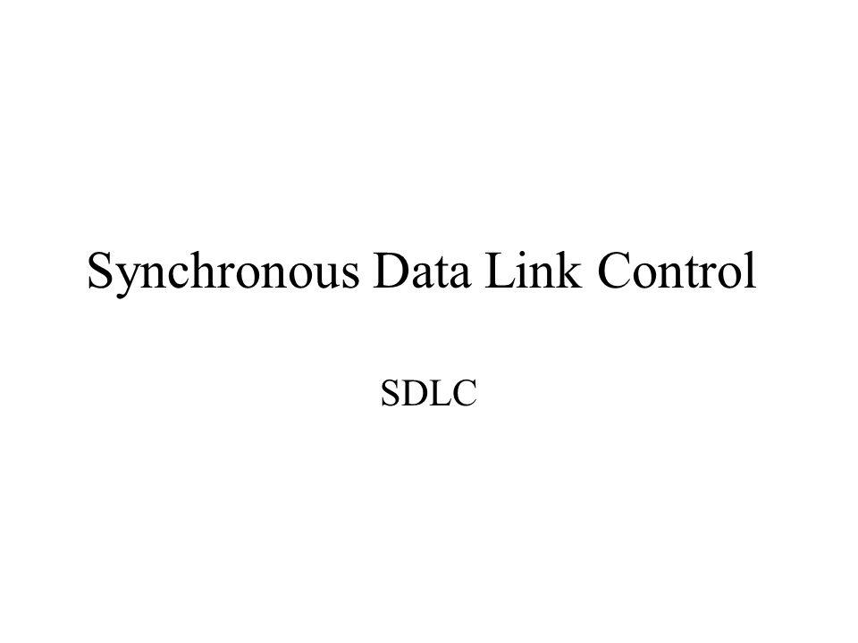 Synchronous Data Link Control SDLC