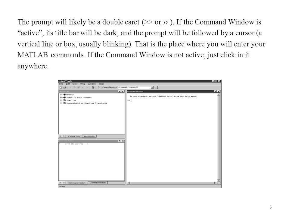 6 1.2- Typing in the Command Window Click in the Command Window to make it active.