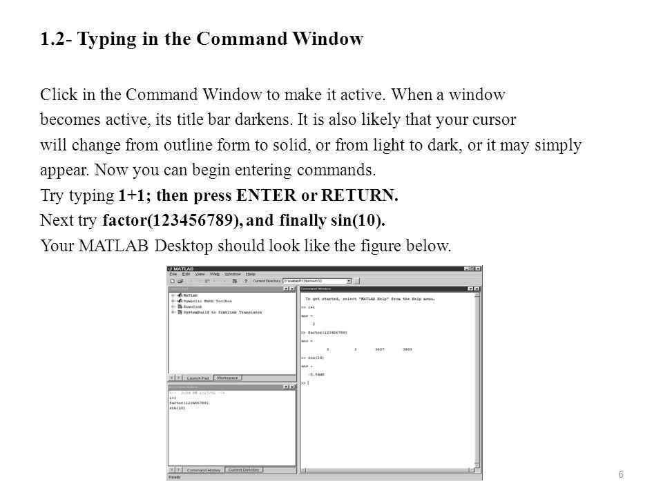 7 1.3- Online Help MATLAB has an extensive online help mechanism.