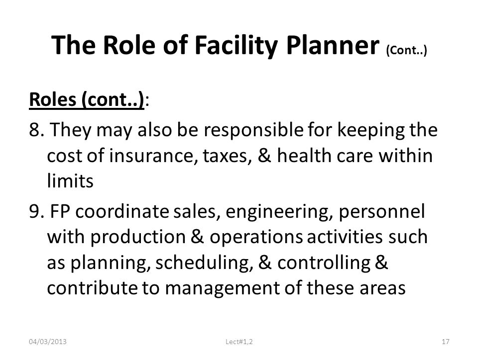 The Role of Facility Planner (Cont..) Roles (cont..): 8.
