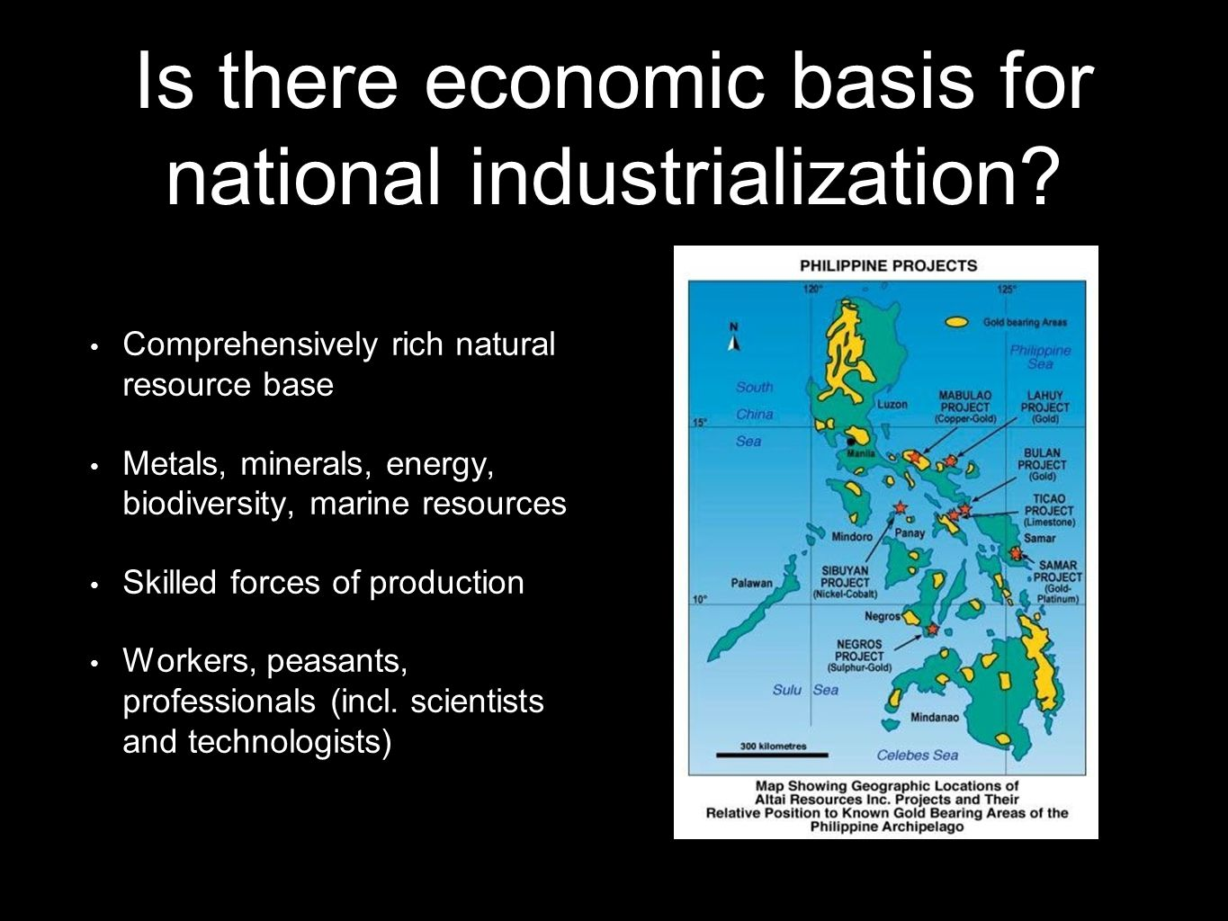 Is there economic basis for national industrialization? Comprehensively rich natural resource base Metals, minerals, energy, biodiversity, marine reso