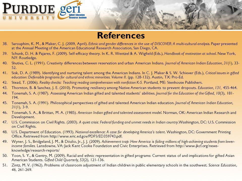 References 38.Sarouphim, K. M., & Maker, C. J. (2009, April).