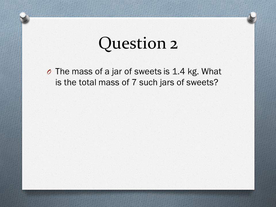 Question 3 O The watermelon bought by Peter is 3 times as heavy as the papaya bought by Paul.