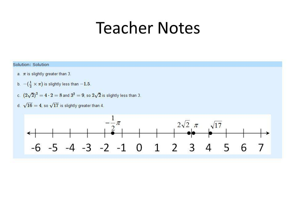 When students plot irrational numbers on the number line, it helps reinforce the idea that they fit into a number system that includes the more familiar integer and rational numbers.