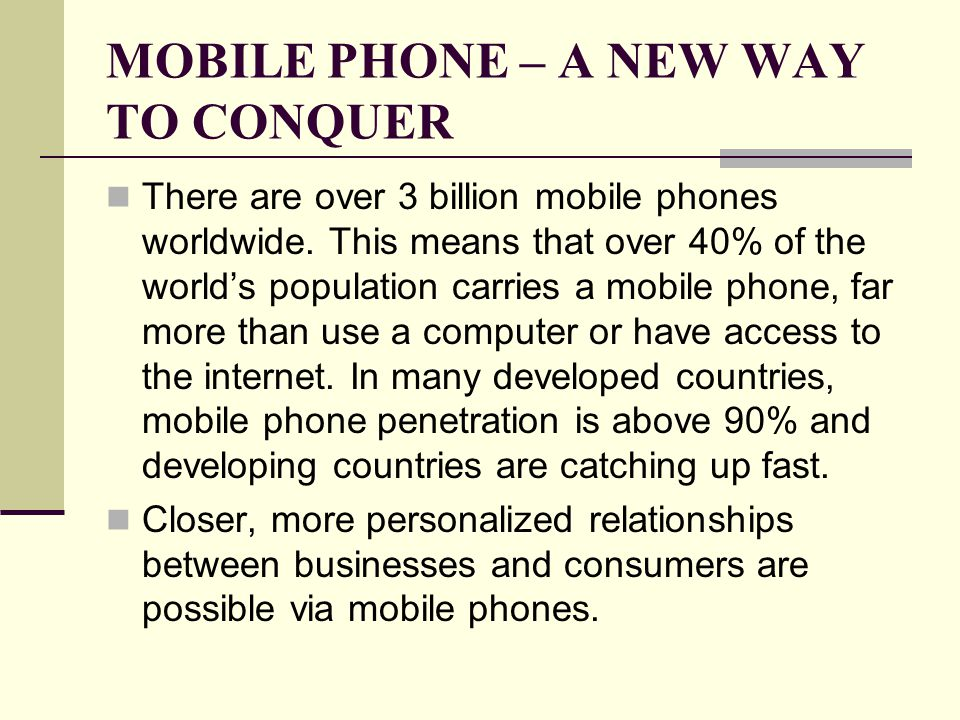 MOBILE PHONE – A NEW WAY TO CONQUER During the second quarter of 2008, a typical U.S.