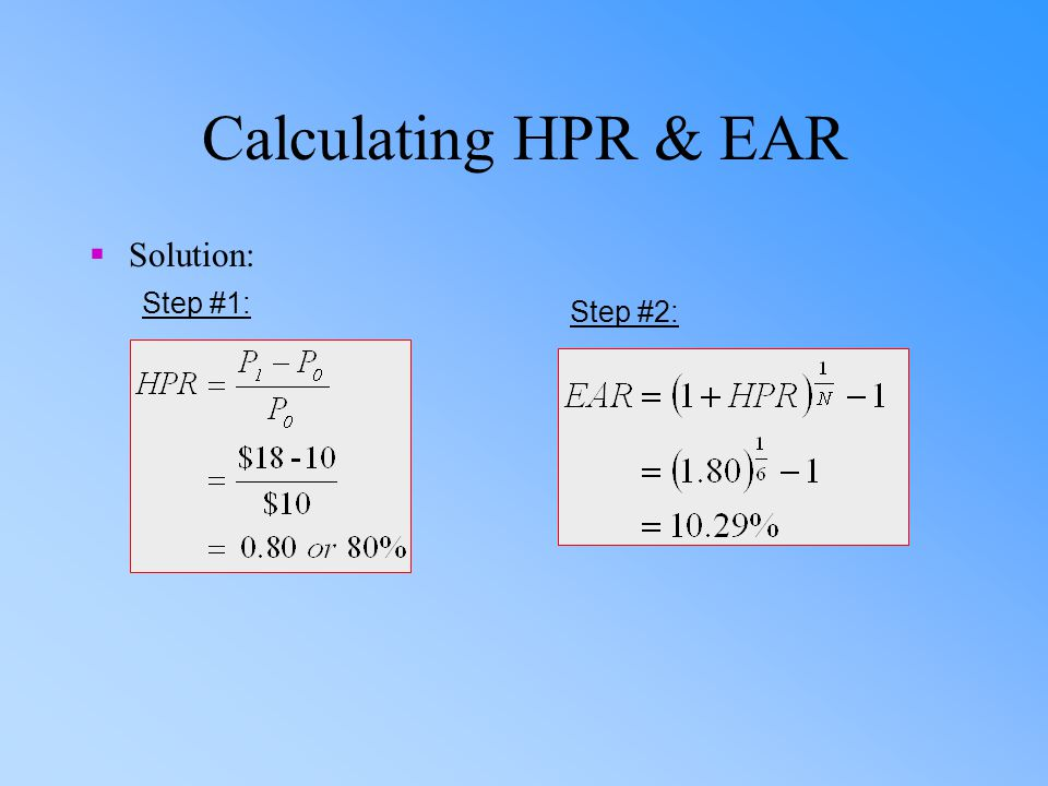 Calculating HPR & EAR  Solution: Step #1: Step #2: