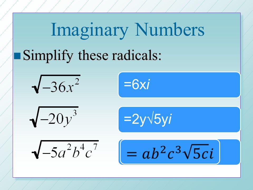 Multiples of i n Consider multiplying two imaginary numbers: n So...