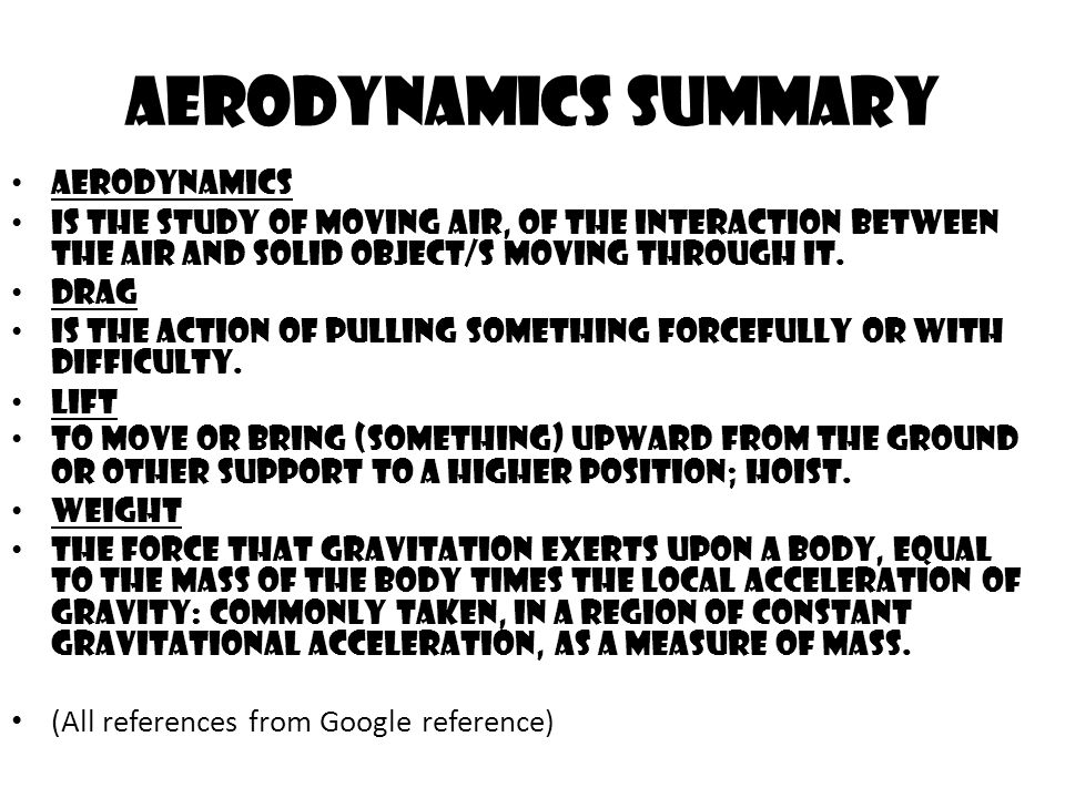 Aerodynamics Summary Aerodynamics is the study of moving air, of the interaction between the air and solid object/s moving through it.