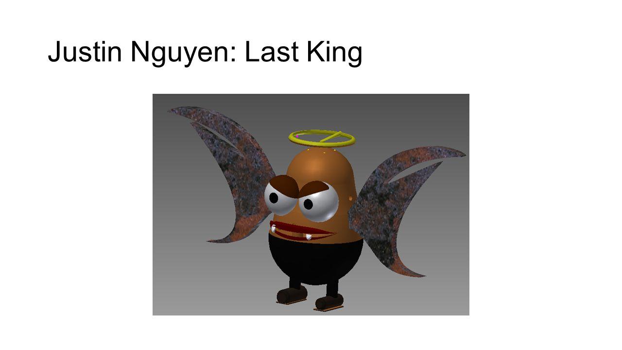 Justin Nguyen: Last King