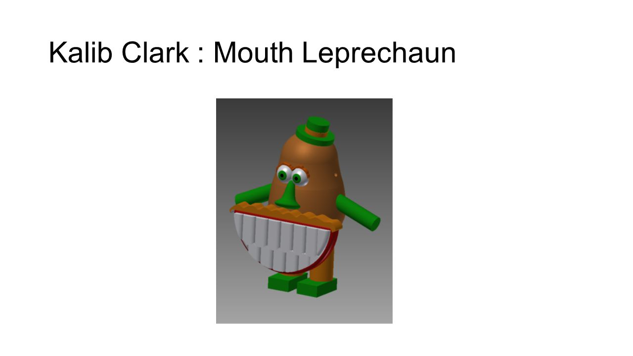 Kalib Clark : Mouth Leprechaun