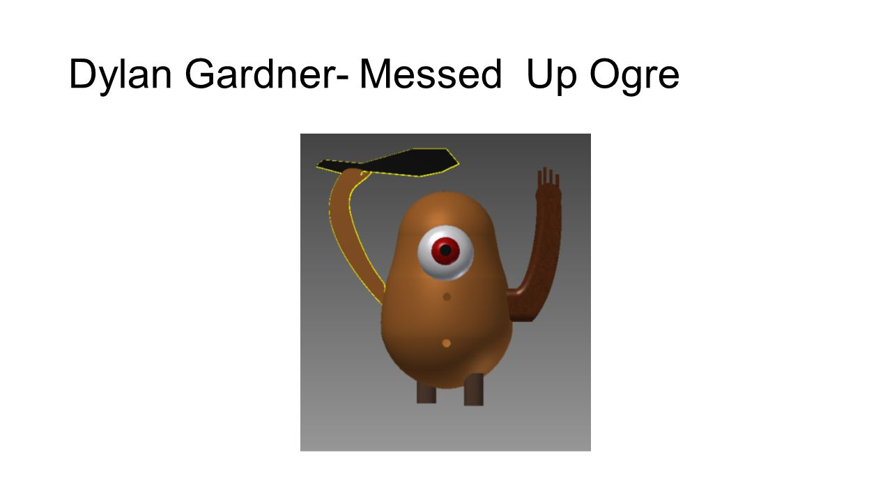 Dylan Gardner- Messed Up Ogre