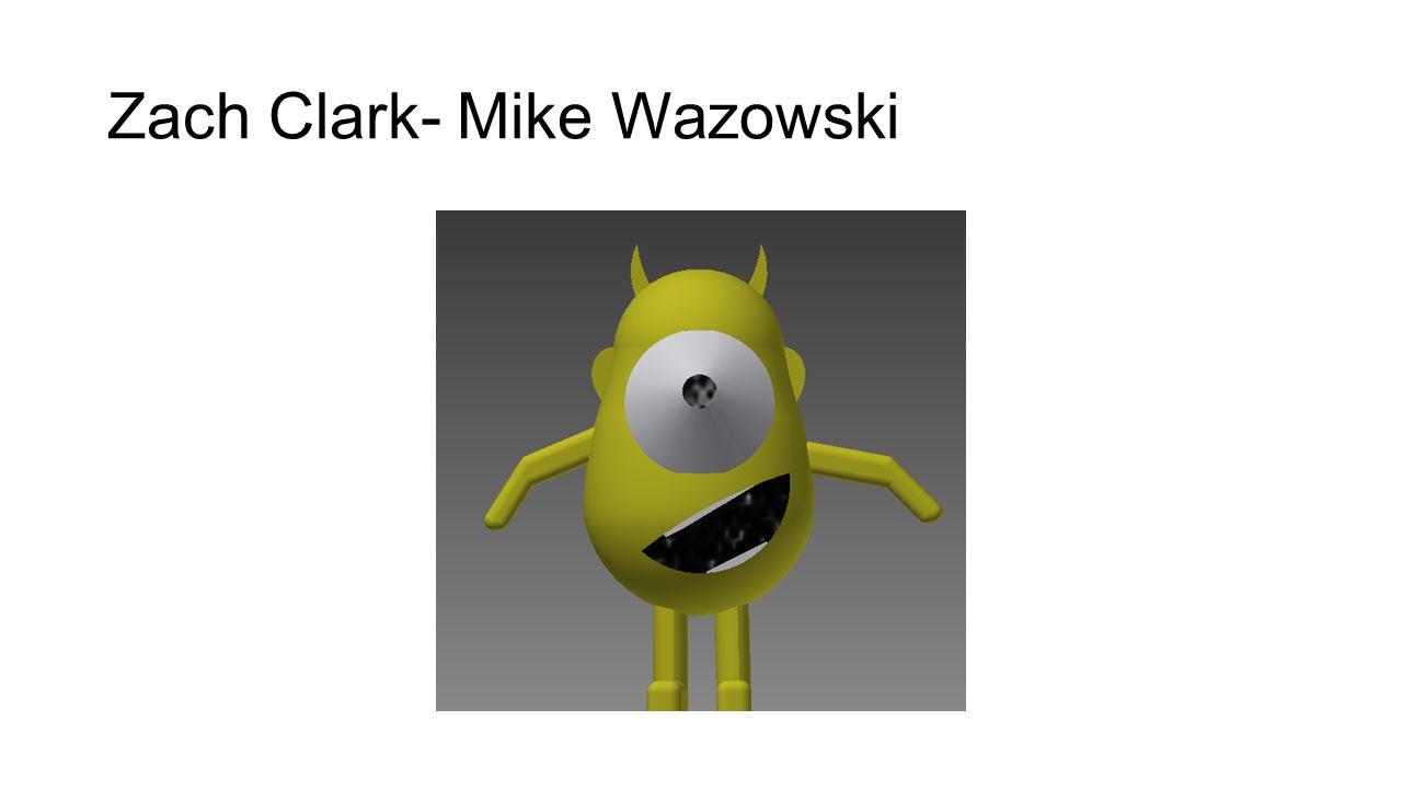 Zach Clark- Mike Wazowski