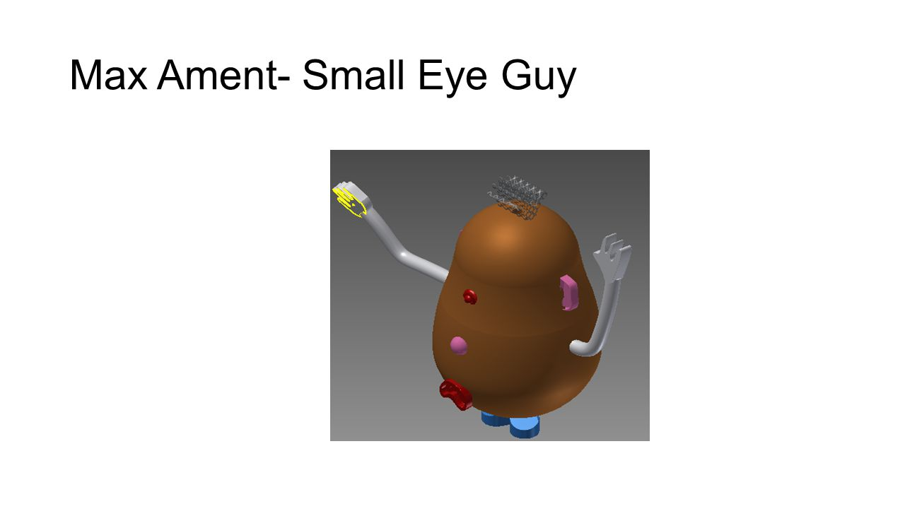 Max Ament- Small Eye Guy