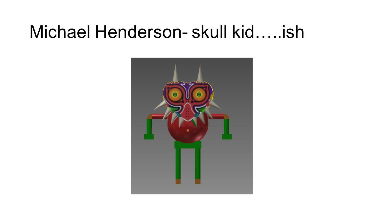 Michael Henderson- skull kid…..ish