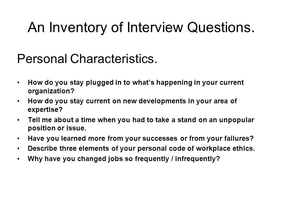 An Inventory of Interview Questions.Personal Characteristics.
