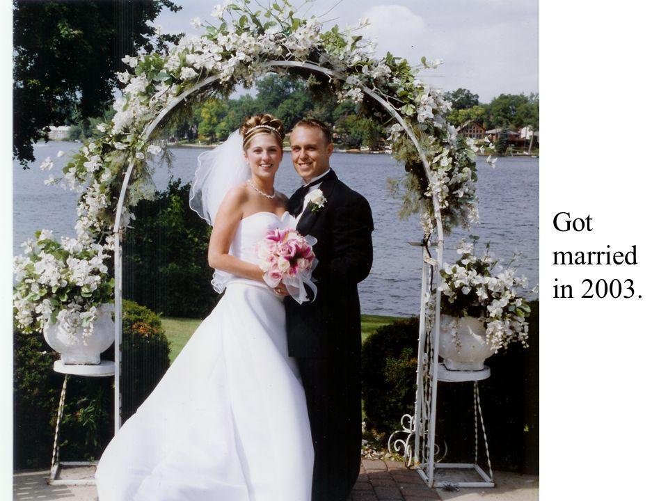 Got married in 2003.