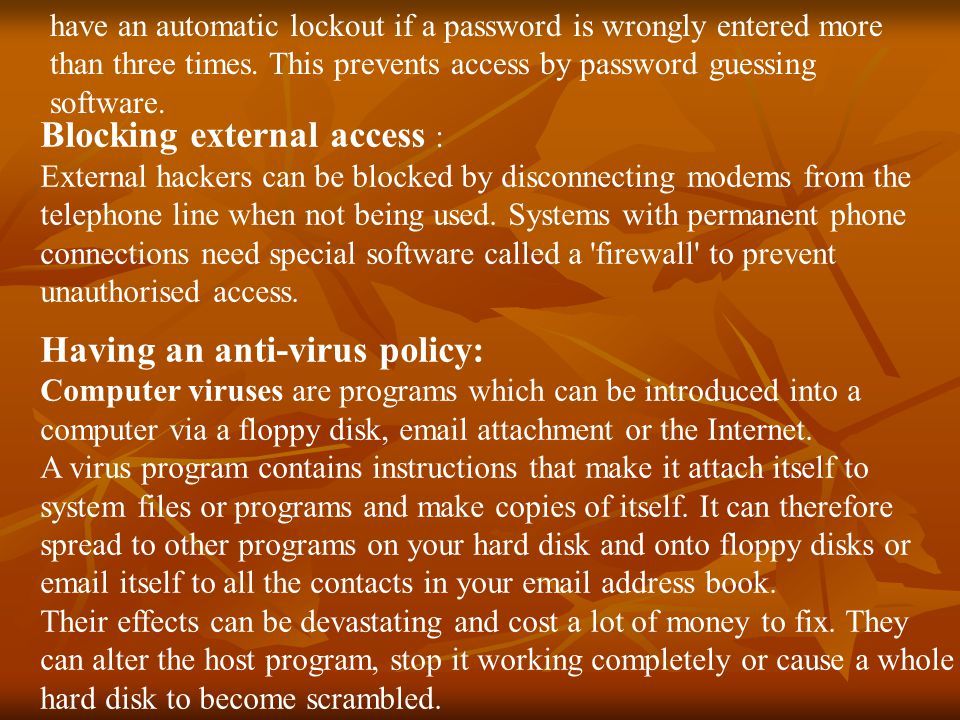 Blocking external access : External hackers can be blocked by disconnecting modems from the telephone line when not being used.