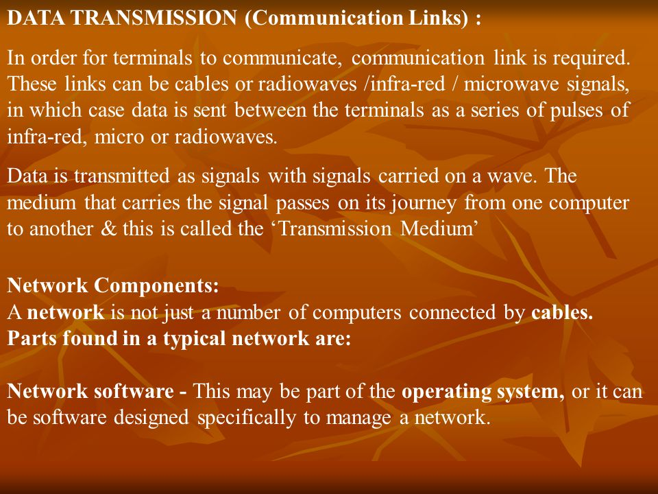 DATA TRANSMISSION (Communication Links) : In order for terminals to communicate, communication link is required.