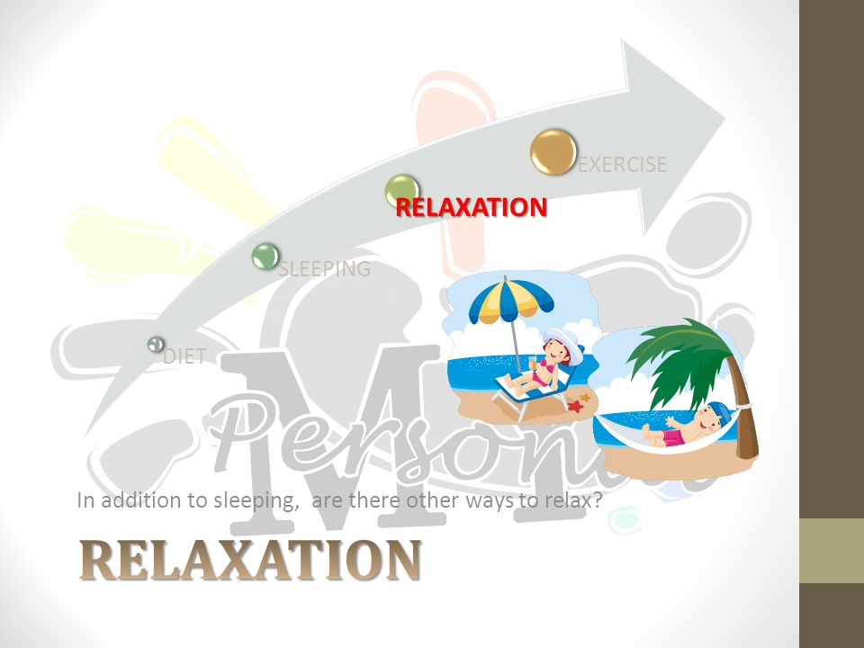 In addition to sleeping, are there other ways to relax DIET SLEEPING RELAXATION EXERCISE