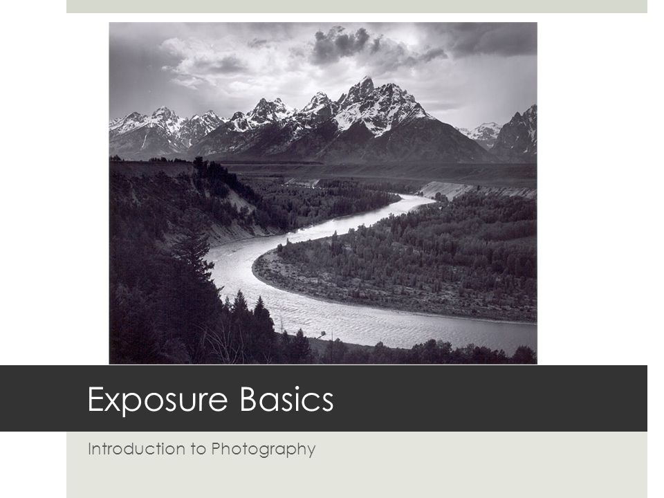 Exposure Basics Introduction to Photography