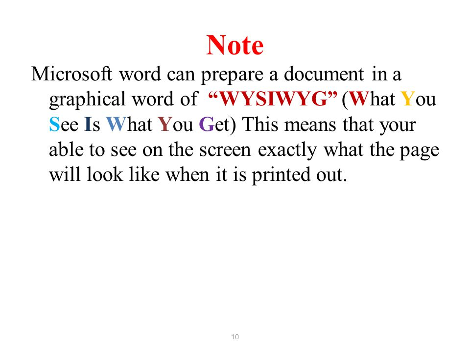 """Note Microsoft word can prepare a document in a graphical word of """"WYSIWYG"""" (What You See Is What You Get) This means that your able to see on the scr"""