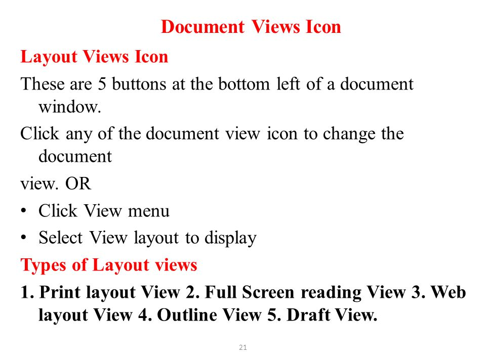 Document Views Icon Layout Views Icon These are 5 buttons at the bottom left of a document window. Click any of the document view icon to change the d
