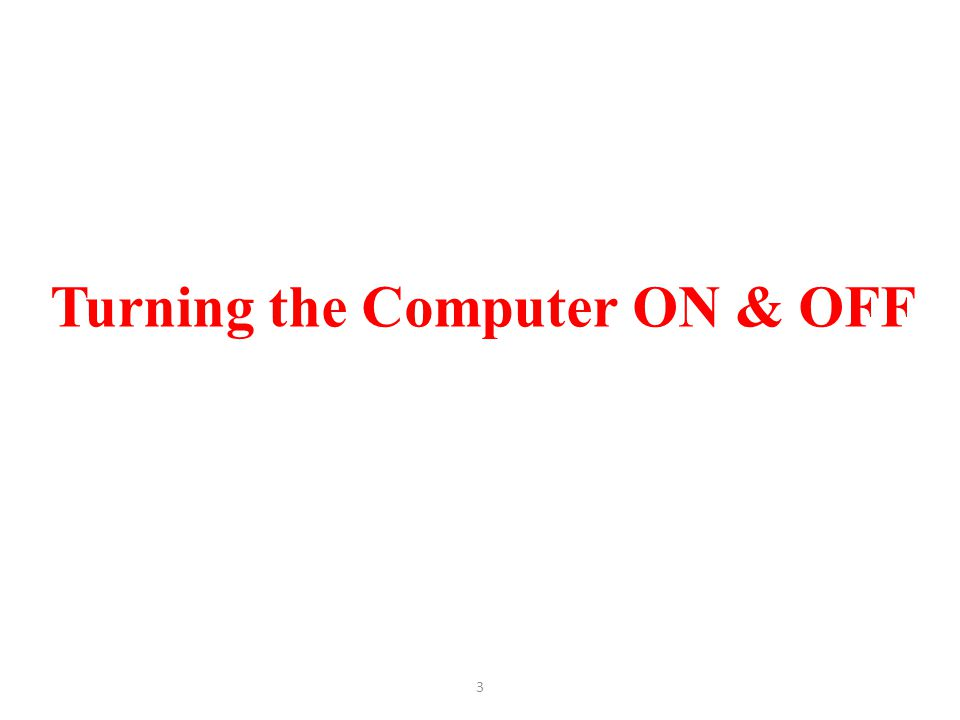 Turning the Computer ON & OFF 3