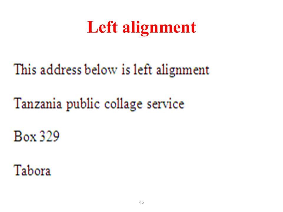 Left alignment 46