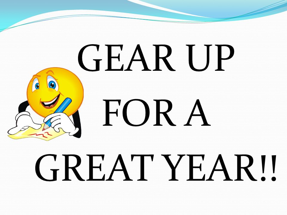 GEAR UP FOR A GREAT YEAR!!