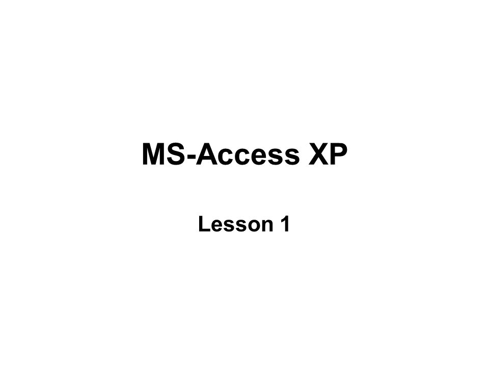 MS-Access XP Lesson 1