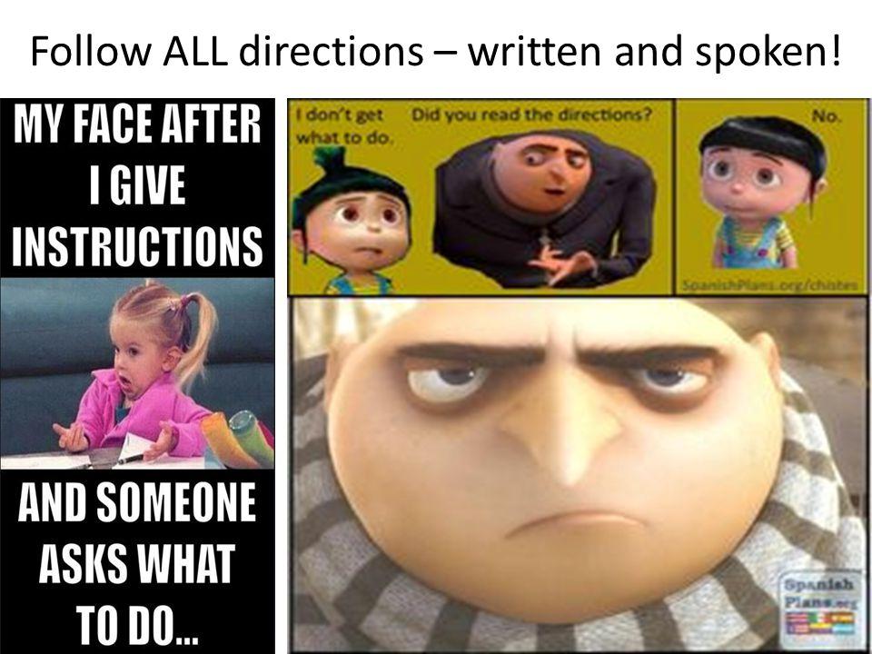 Follow ALL directions – written and spoken!