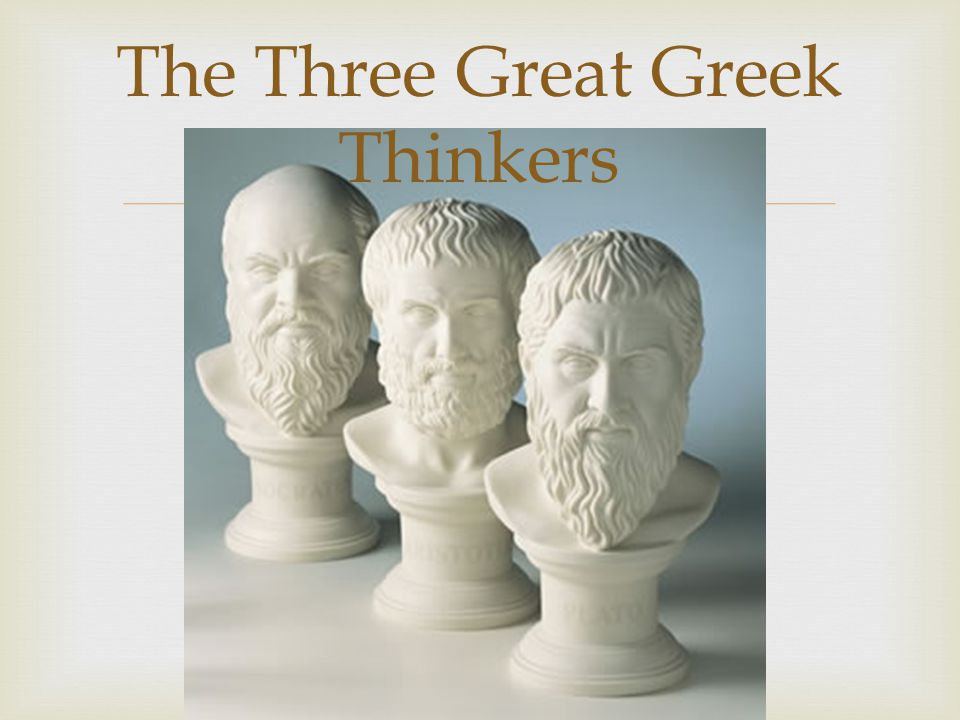  The Three Great Greek Thinkers