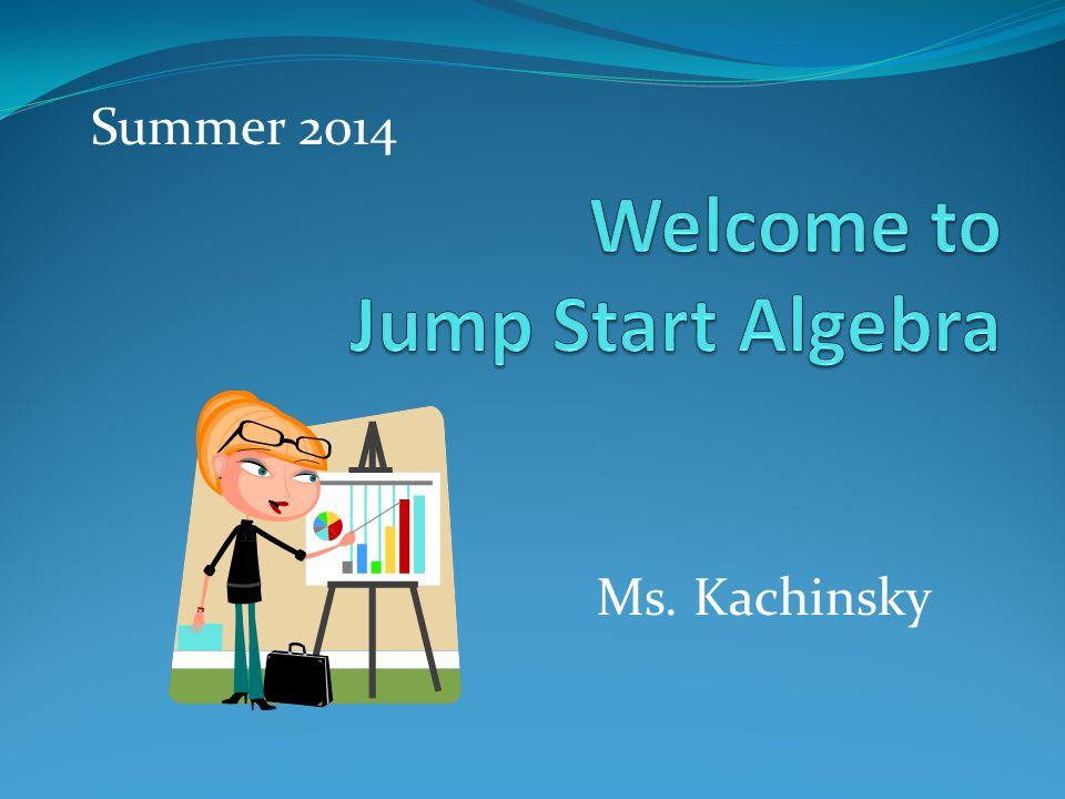 Ms. Kachinsky Summer 2014