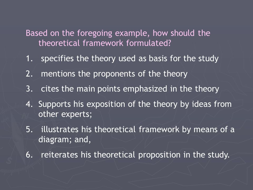 Based on the foregoing example, how should the theoretical framework formulated.