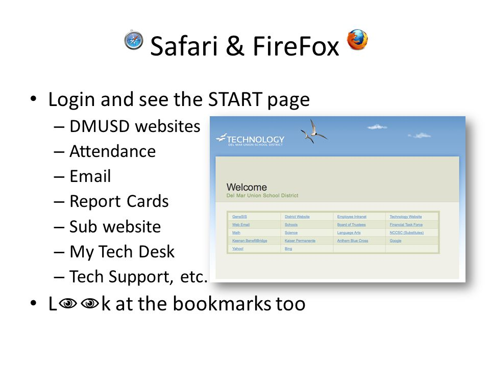 Safari & FireFox Login and see the START page – DMUSD websites – Attendance – Email – Report Cards – Sub website – My Tech Desk – Tech Support, etc.