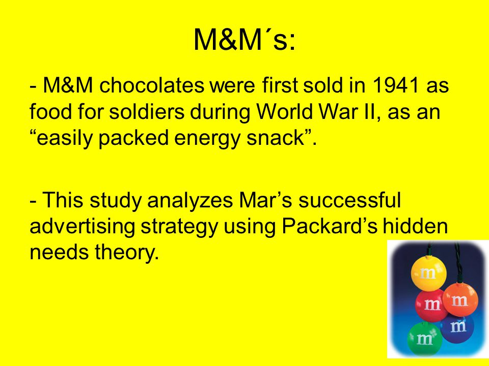 Description of the Artifact - Brand awareness, is very important for M&M's.