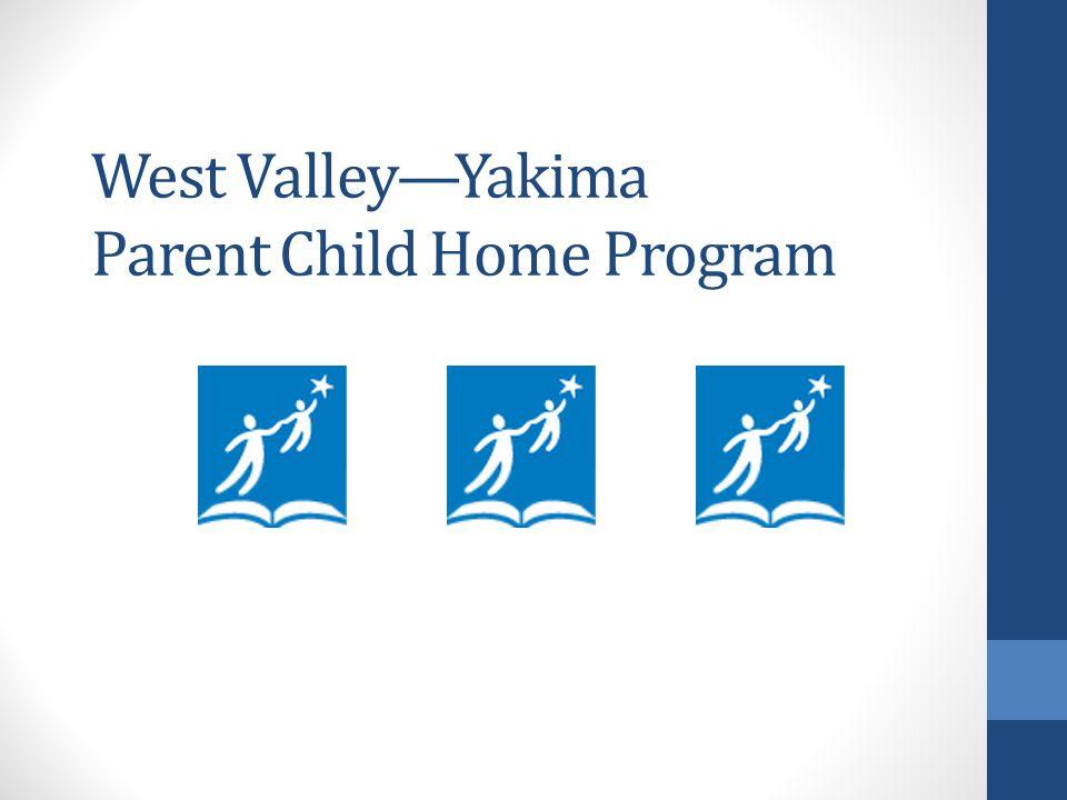 West Valley—Yakima Parent Child Home Program