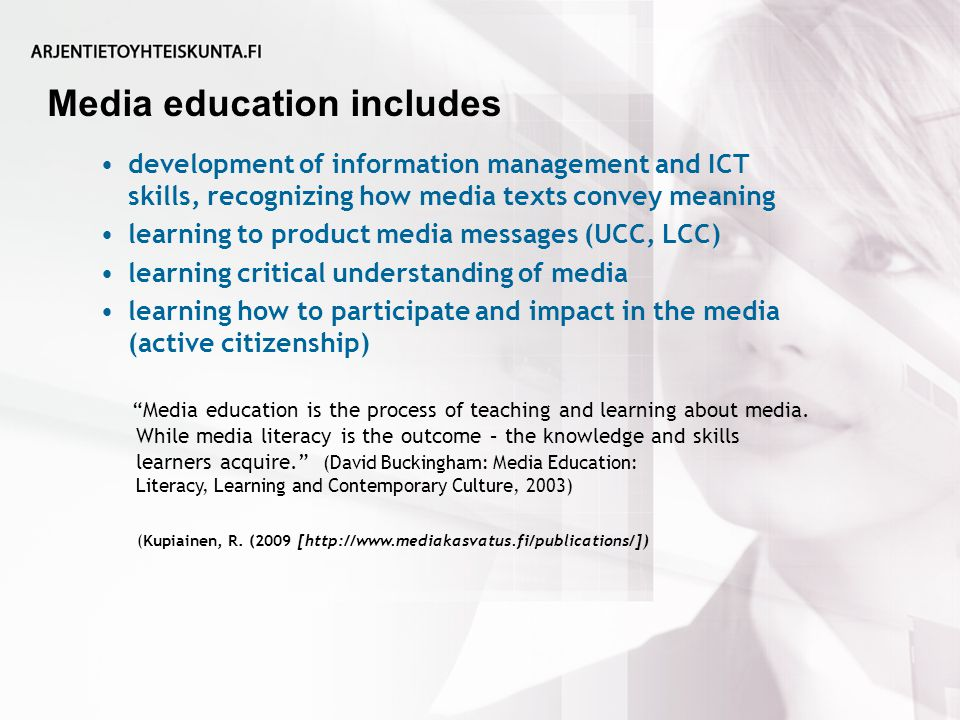 Media education includes (Kupiainen, R.