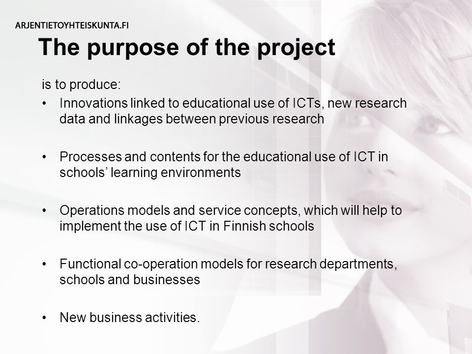 The purpose of the project is to produce: Innovations linked to educational use of ICTs, new research data and linkages between previous research Proc