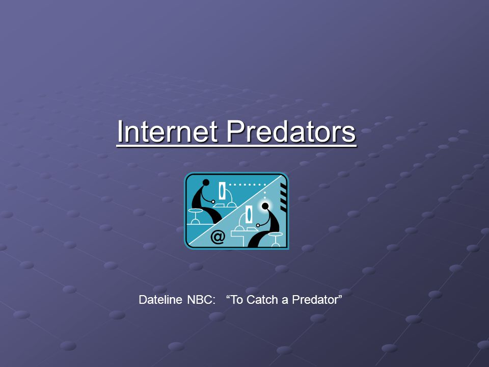 Internet Predators Dateline NBC: To Catch a Predator