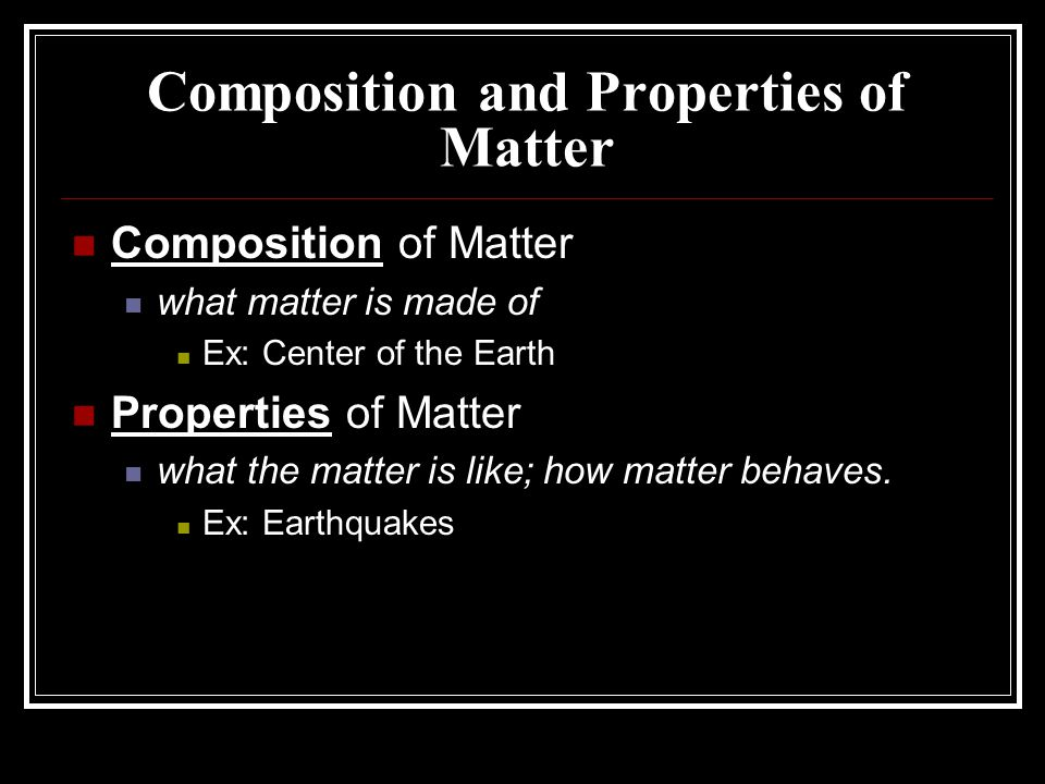 Matter: The Substance of the Known Universe Matter: anything that has mass and volume Examples of matter: solids, liquids, gases NOT examples of matter: ideas (truth, love, loyalty), heat, energy Mass: the amount of matter in an object Mass is related to weight, but it is NOT the same thing.