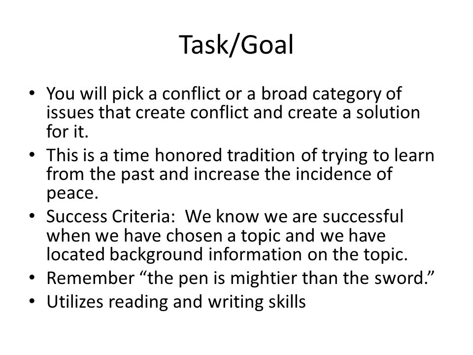 Task/Goal You will pick a conflict or a broad category of issues that create conflict and create a solution for it. This is a time honored tradition o