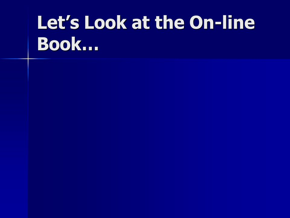 Let's Look at the On-line Book…