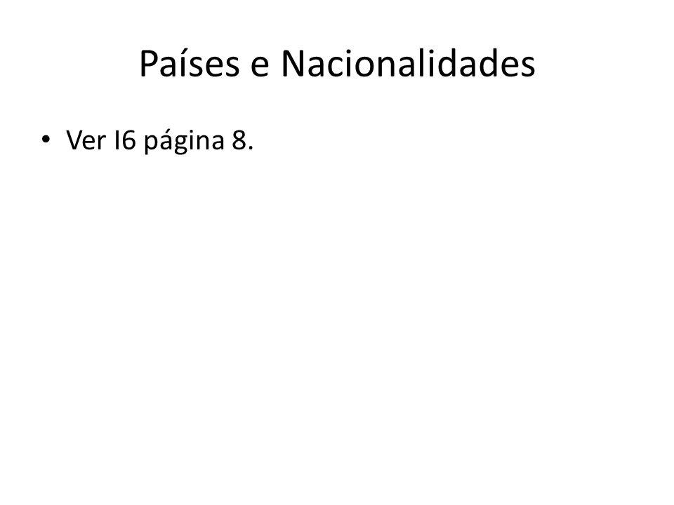 Países e Nacionalidades Ver I6 página 8.