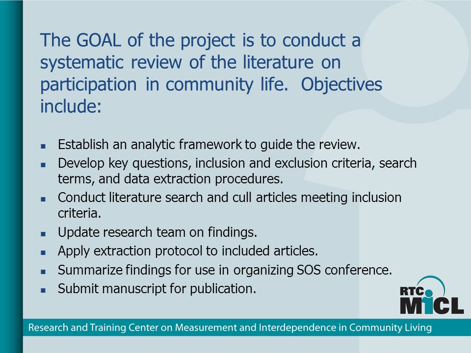 The GOAL of the project is to conduct a systematic review of the literature on participation in community life. Objectives include: Establish an analy